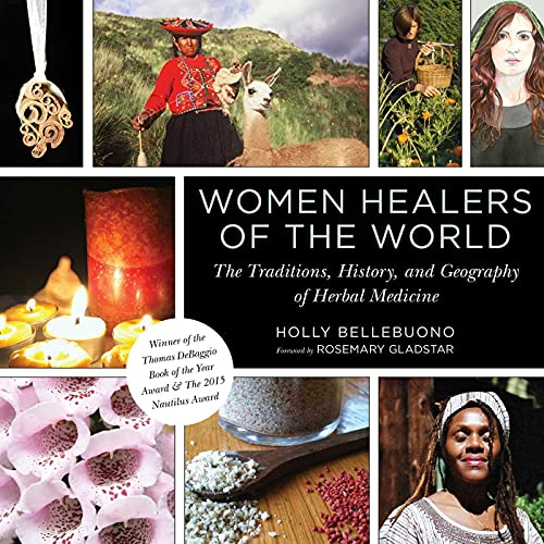 PDF Women Healers of the World The Traditions History and Geography of Herbal Medicine