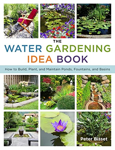 PDF The Water Gardening Idea Book How to Build Plant and Maintain Ponds Fountains and Basins