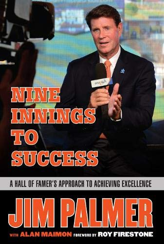 Jim Palmer: Nine Innings to Success: A Hall of Famer's Approach to Achieving Excellence - Jim Palmer, Alan Maimon
