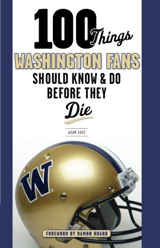 100 Things Washington Fans Should Know & Do Before They Die (100 Things...Fans Should Know), Jude, Adam