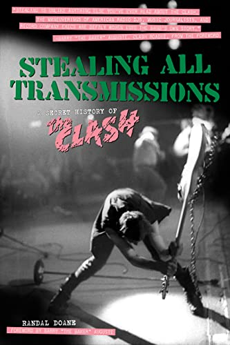 Stealing All Transmissions: A Secret History of the Clash, Doane, Randal