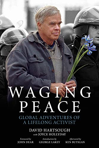 Waging Peace: Global Adventures of a Lifelong Activist, Hartsough, David; Hollyday, Joyce