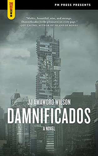 Damnificados: A Novel (Spectacular Fiction), Wilson, JJ Amaworo