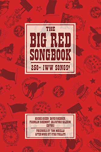 The Big Red Songbook: 250+ IWW Songs! (The Charles H. Kerr Library)
