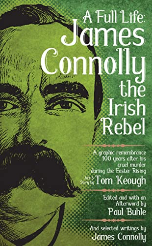 A Full Life: James Connolly the Irish Rebel, Buhle, Paul