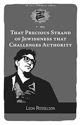 That Precious Strand of Jewishness That Challenges Authority (PM Pamphlet), Rosselson, Leon