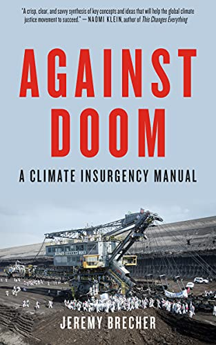 Against Doom: A Climate Insurgency Manual, Brecher, Jeremy