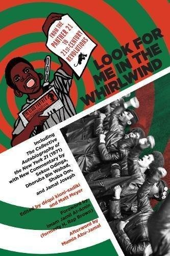 Look for Me in the Whirlwind: From the Panther 21 to 21st-Century Revolutions, Bin Wahad, Dhoruba; Joseph, Jamal; Odinga, Sekou