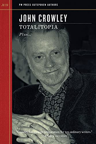Totalitopia (Outspoken Authors), Crowley, John
