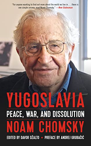 Yugoslavia: Peace, War, and Dissolution, Chomsky, Noam
