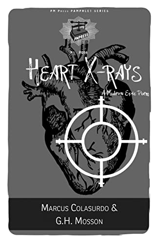 Heart x-Rays: A Modern Epic Poem (PM Pamphlet), Colasurdo, Marcus; Mosson, G.H.