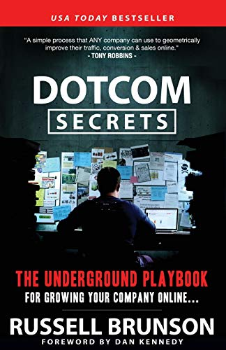 DotCom Secrets: The Underground Playbook for Growing Your Company Online - Russell BrunsonDan Kennedy