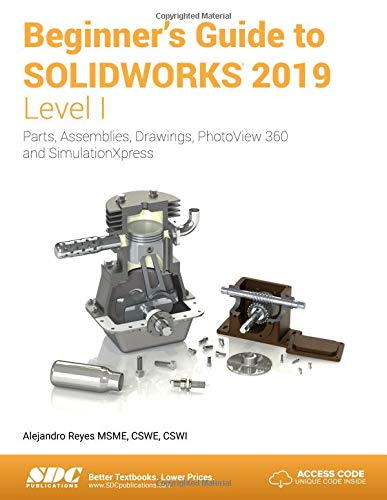 Beginner's Guide to SOLIDWORKS 2019 – Level I