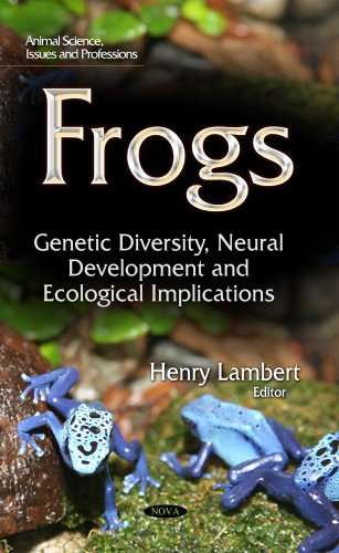 FROGS: GENETIC DIVERSITY, NEURAL DEVELOPMENT & ECOLOGICAL IMPLICATIONS (HB)