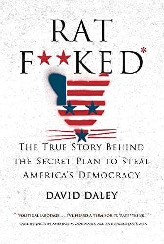 Ratf**ked: The True Story Behind the Secret Plan to Steal... Book Cover Picture