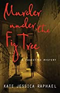 Murder Under the Fig Tree by Kate Jessica Raphael