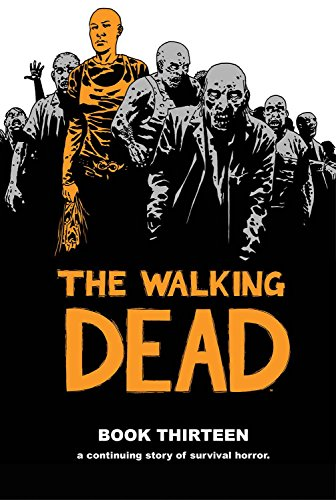 The Walking Dead Book 13 - Robert Kirkman