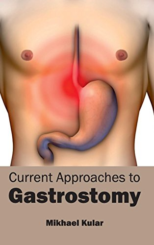 CURRENT APPROACHES TO GASTROSTOMY, 1ED