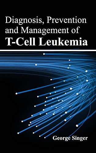 DIAGNOSIS, PREVENTION AND MANAGEMENT OF T-CELL LEUKEMIA, 1ED
