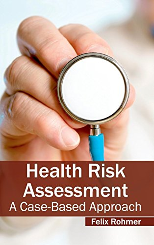 HEALTH RISK ASSESSMENT: A CASE-BASED APPROACH