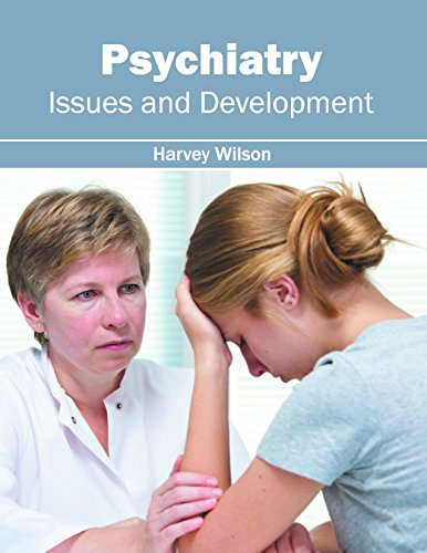 PSYCHIATRY: ISSUES AND DEVELOPMENT, 1ED