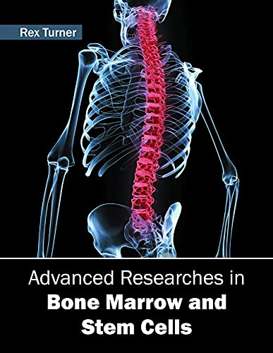 ADVANCED RESEARCHES IN BONE MARROW AND STEM CELLS, 1ED