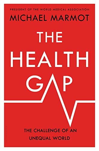 The Health Gap: The Challenge of an Unequal World - Michael Marmot