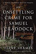 An Unsettling Crime for Samuel Craddock by Terry Shames