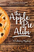 The Apple Pie Alibi by D J Lutz