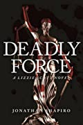 Deadly Force by Jonathan Shapiro