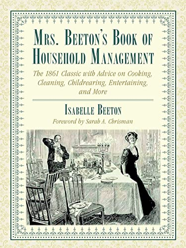 PDF Mrs Beeton s Book of Household Management The 1861 Classic with Advice on Cooking Cleaning Childrearing Entertaining and More