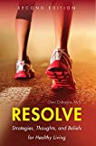 Resolve: Strategies, Thoughts, and Beliefs for Healthy Living