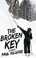 The Broken Key by Paul Kilgore