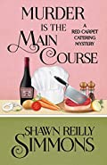 Murder is the Main Course by Shawn Reilly Simmons