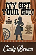 Ivy Get Your Gun by Cindy Brown