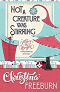 Not a Creature Was Stirring by Christina Freeburn