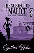 The Subject of Malice by Cynthia Kuhn