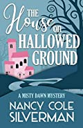 The House on Hallowed Ground by Nancy Cole Silverman