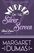 Murder on the Silver Screen by Margaret Dumas