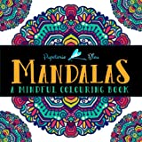 Mandalas: A Mindful Colouring Book (Adult Coloring Books for Relaxation & Stress Relief)