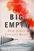 The Big Empty by Stan Jones and Patricia Watts