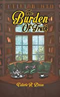 The Burden of Truth by Valerie R. Drees