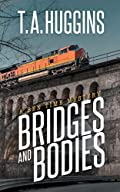 Bridges and Bodies by T. A. Huggins