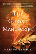 The Ghost Manuscript by Kris Frieswick