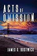 Acts of Omission by James S. Bostwick
