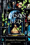 The Poison Bed by Elizabeth Fremantle