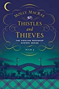 Thistles and Thieves by Molly MacRae