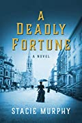 A Deadly Fortune by Stacie Murphy