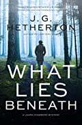 What Lies Beneath by J. G. Hetherton