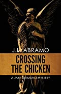 Crossing the Chicken by J. L. Abramo
